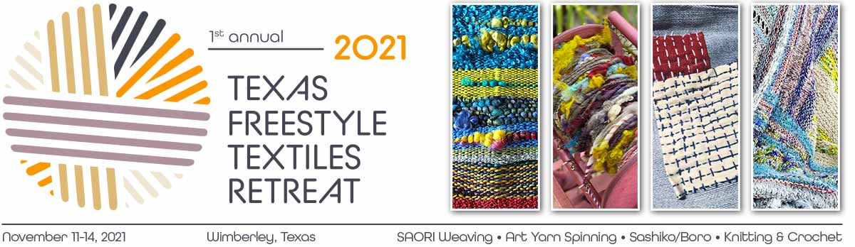 2021 Texas Freestyle Textiles Retreat - November 11-14 2021 in Wimberley Texas