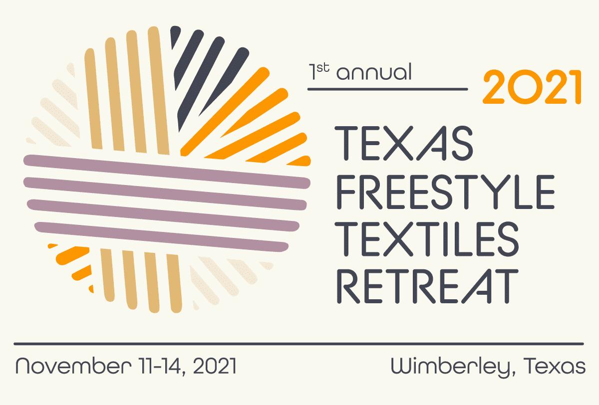 2021 Texas Freestyle Textiles Retreat November 11-14, 2021