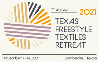 ANNOUNCING! 1st Annual Texas Freestyle Textiles Retreat November 11-14, 2021!