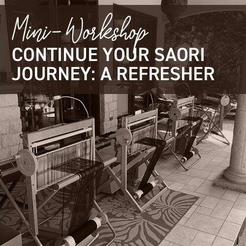 Mini-Workshop: Continue Your Saori Journey - A Refresher