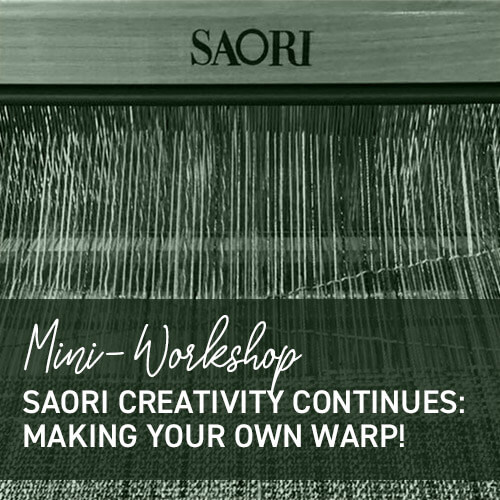 Mini-Workshop: Saori Creativity Continues - Making Your Own Warp!